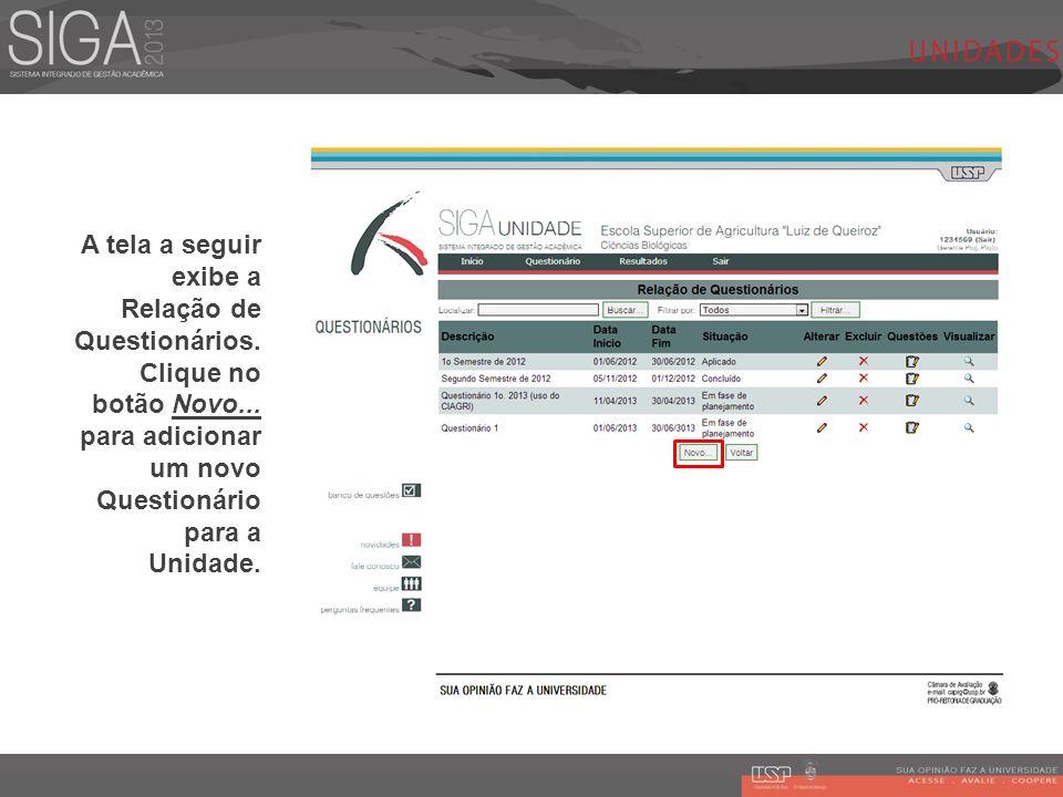 A tela a seguir exibe a Relação de Questionários. Clique no botão Novo
