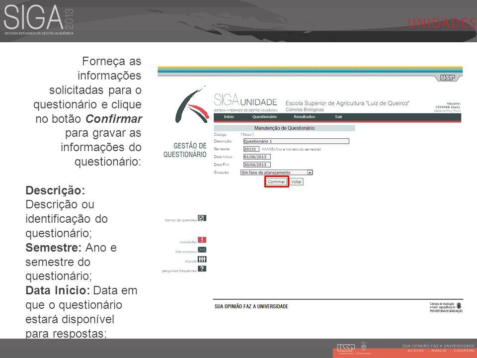 Forneça as informações solicitadas para o questionário e clique no botão Confirmar para gravar as informações do questionário: