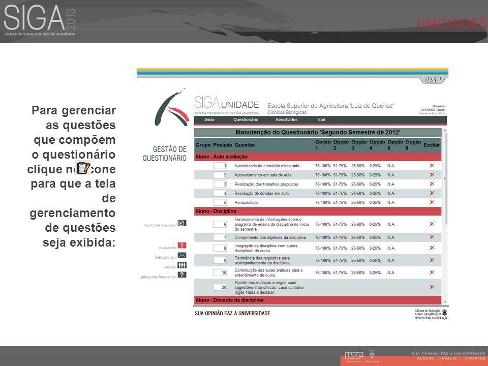 Para gerenciar as questões que compõem o questionário clique no ícone para que a tela de gerenciamento de questões seja exibida:
