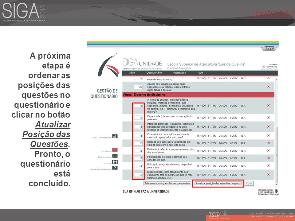 A próxima etapa é ordenar as posições das questões no questionário e clicar no botão Atualizar Posição das Questões.
