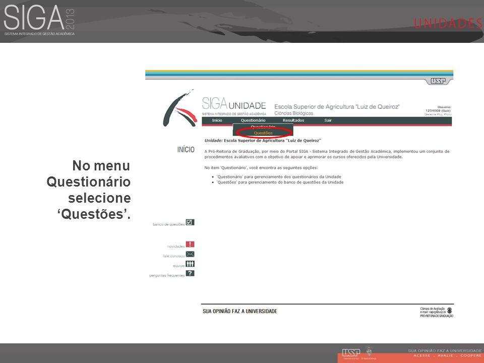 No menu Questionário selecione 'Questões'.