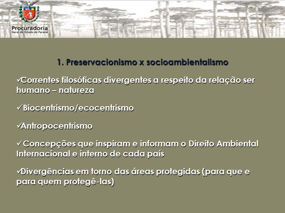 1. Preservacionismo x socioambientalismo