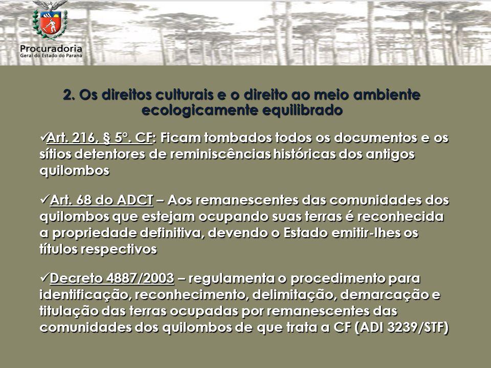 2. Os direitos culturais e o direito ao meio ambiente ecologicamente equilibrado