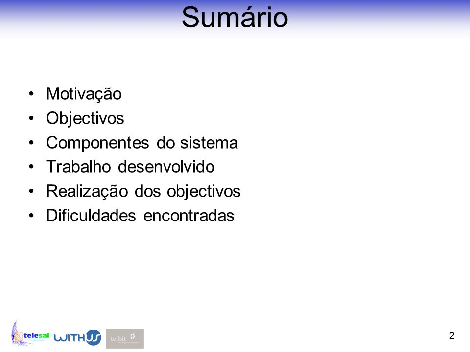 Sumário Motivação Objectivos Componentes do sistema