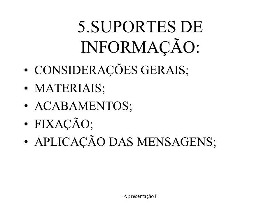 5.SUPORTES DE INFORMAÇÃO: