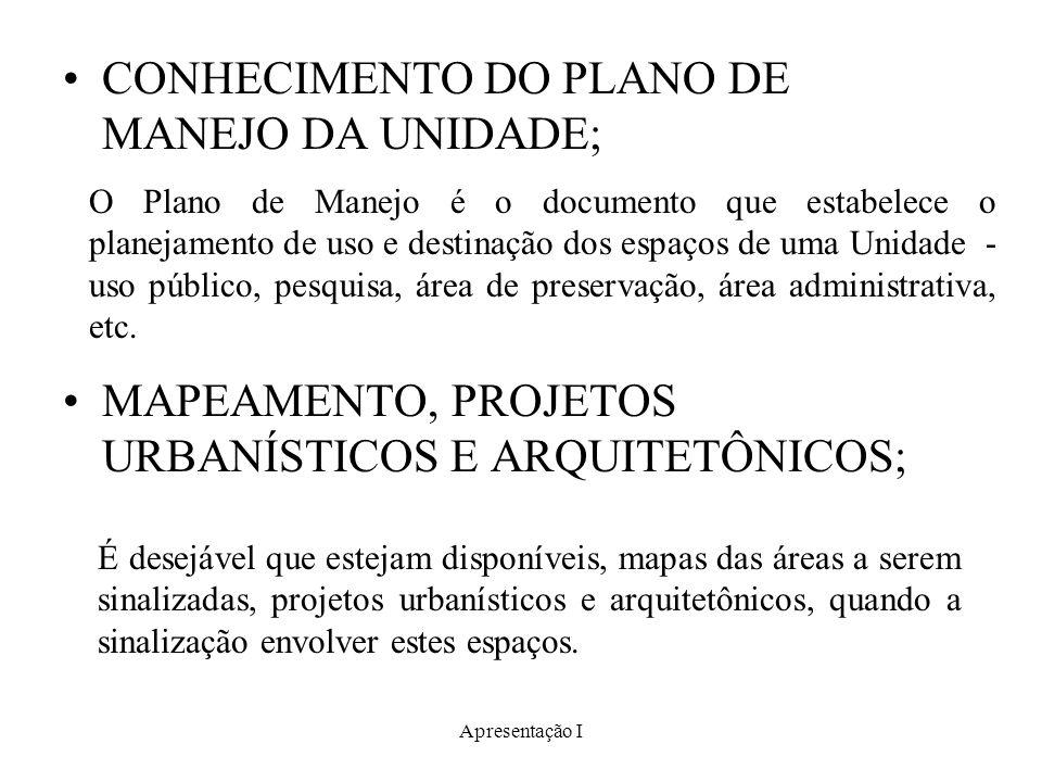 CONHECIMENTO DO PLANO DE MANEJO DA UNIDADE;