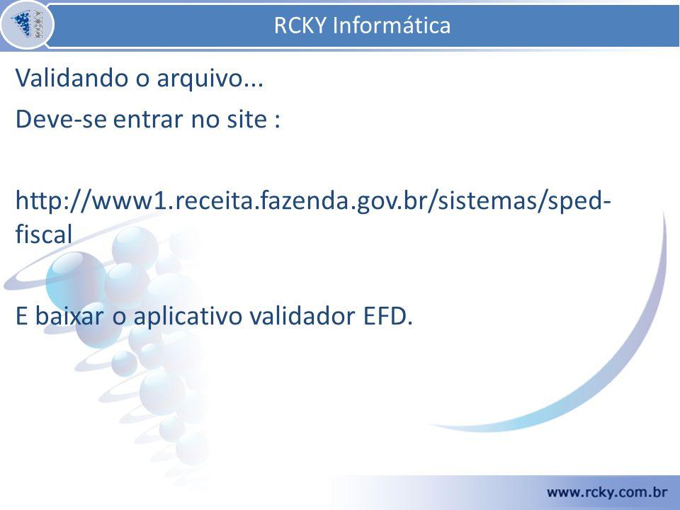RCKY Informática Validando o arquivo... Deve-se entrar no site :