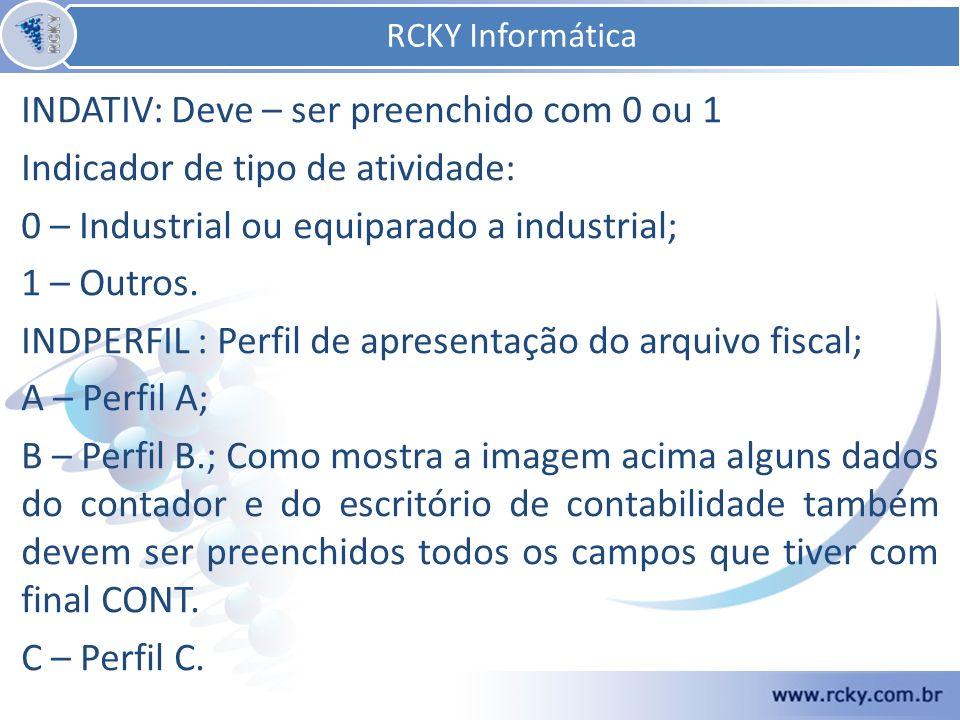 RCKY Informática INDATIV: Deve – ser preenchido com 0 ou 1