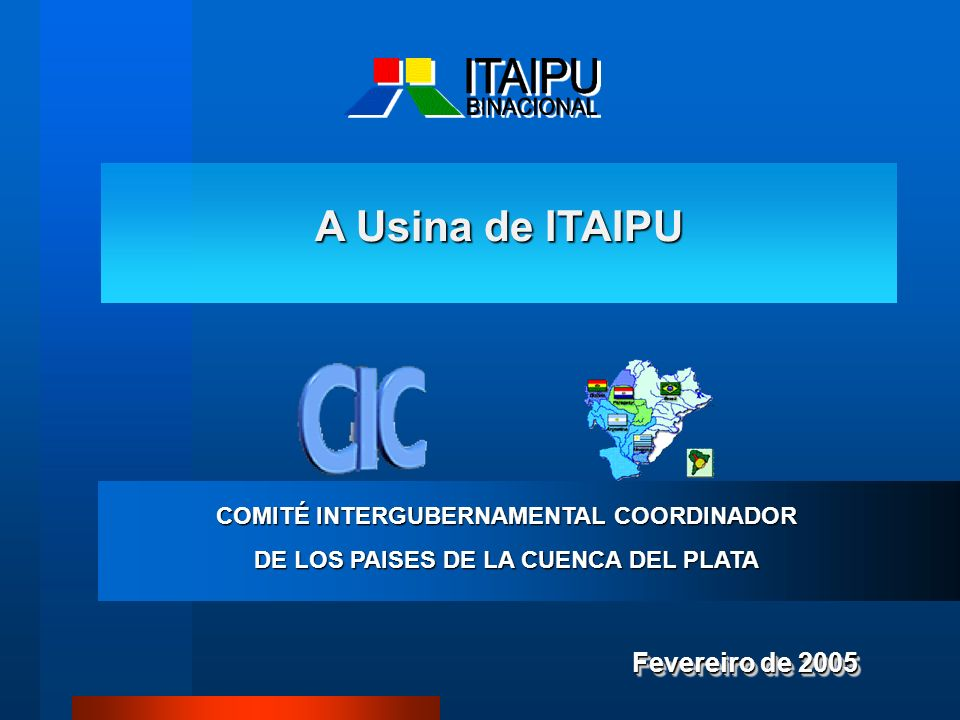 A Usina de ITAIPU Fevereiro de 2005