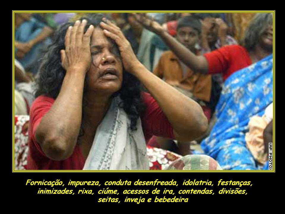 Fornicação, impureza, conduta desenfreada, idolatria, festanças,