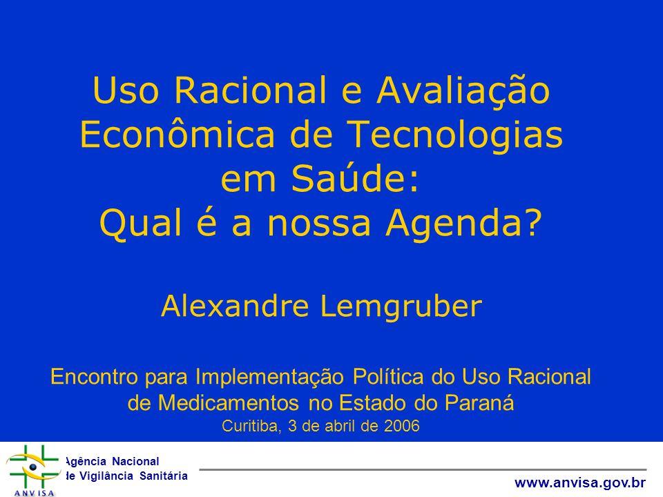 Uso Racional e Avaliação Econômica de Tecnologias em Saúde: Qual é a nossa Agenda.
