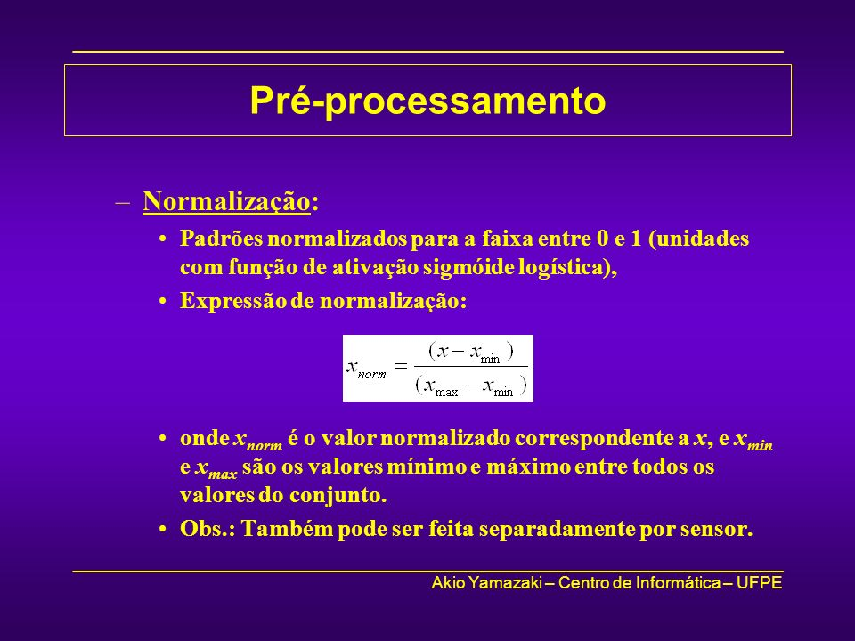 Pré-processamento Normalização: