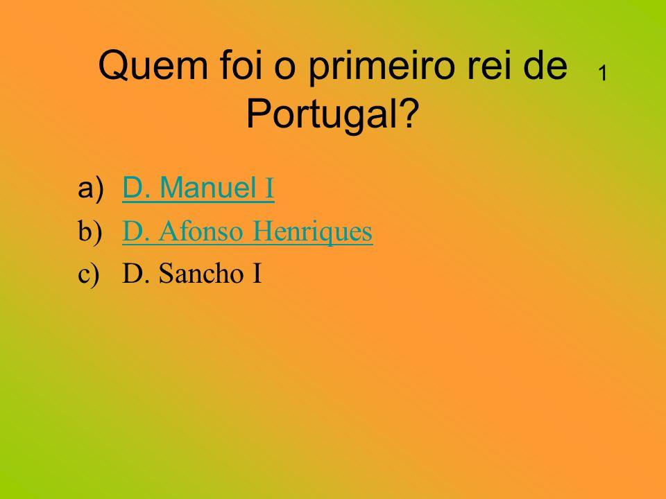 Quem foi o primeiro rei de Portugal