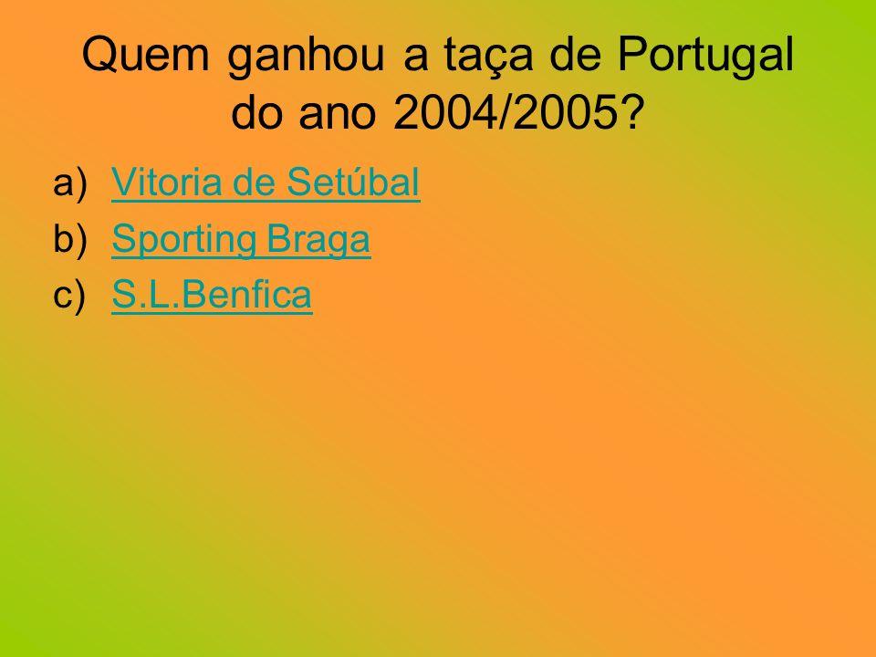 Quem ganhou a taça de Portugal do ano 2004/2005