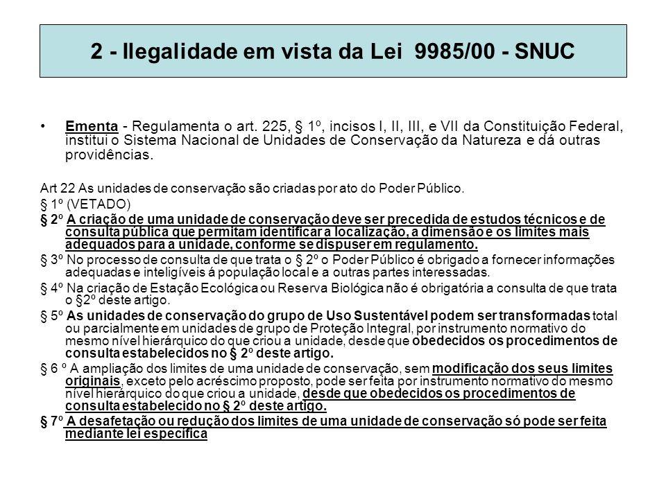 2 - Ilegalidade em vista da Lei 9985/00 - SNUC