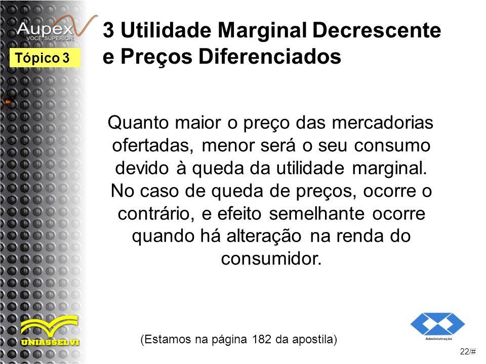 3 Utilidade Marginal Decrescente e Preços Diferenciados