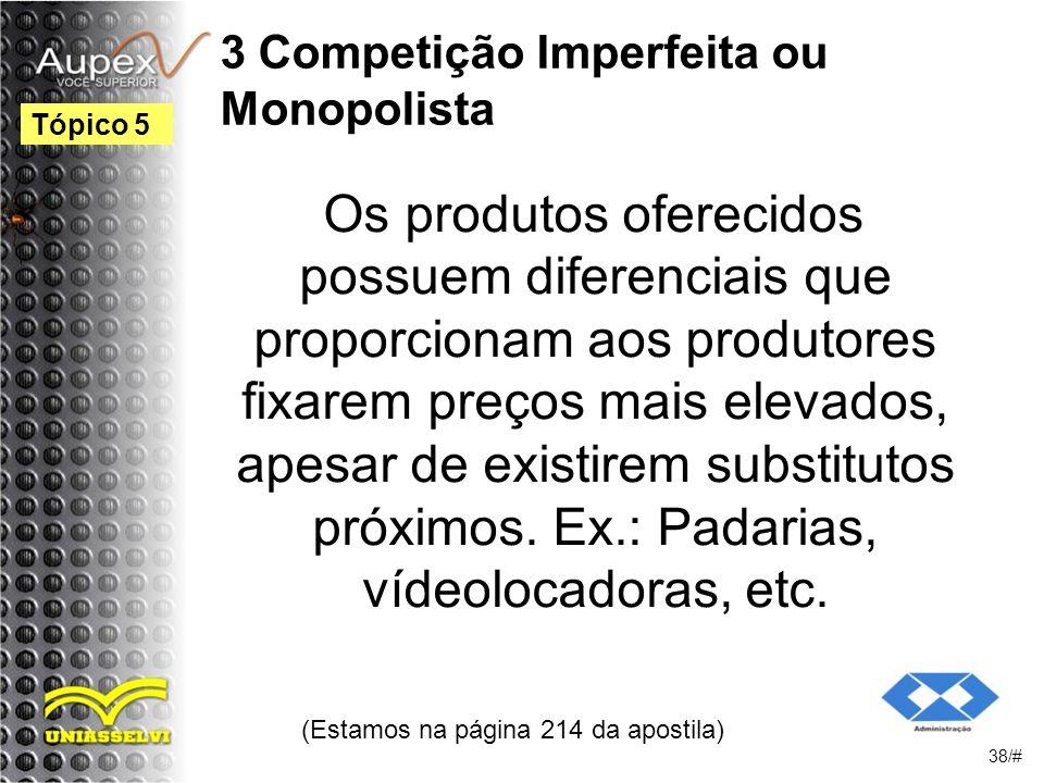 3 Competição Imperfeita ou Monopolista
