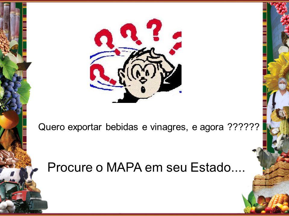Procure o MAPA em seu Estado....