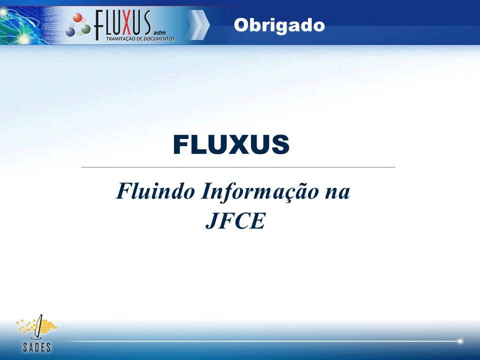 Obrigado FLUXUS Fluindo Informação na JFCE