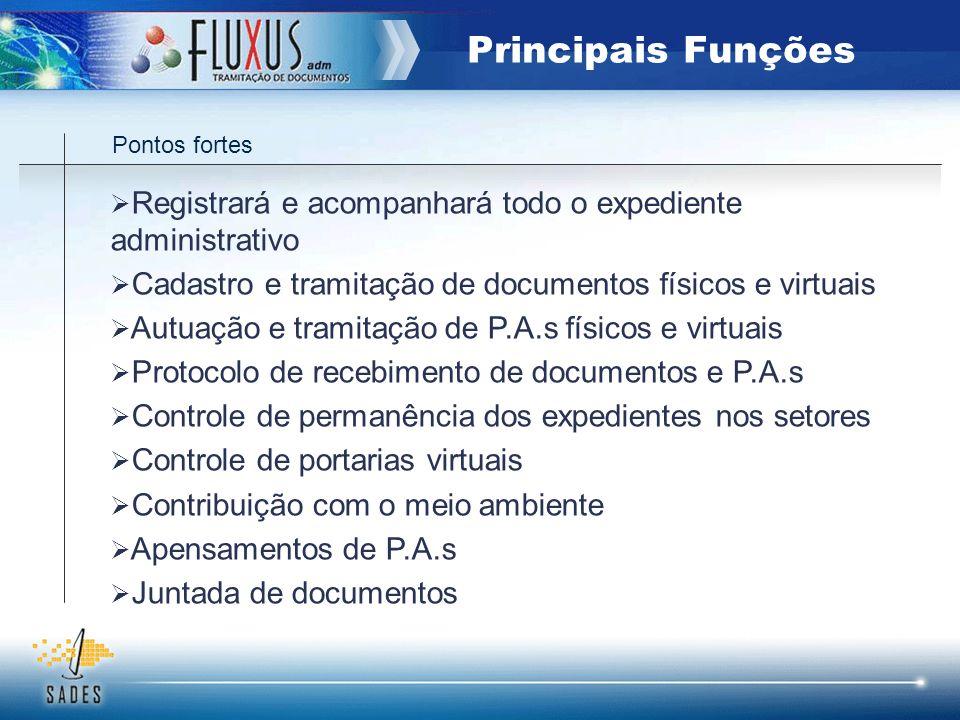 Principais Funções Pontos fortes. Registrará e acompanhará todo o expediente administrativo. Cadastro e tramitação de documentos físicos e virtuais.