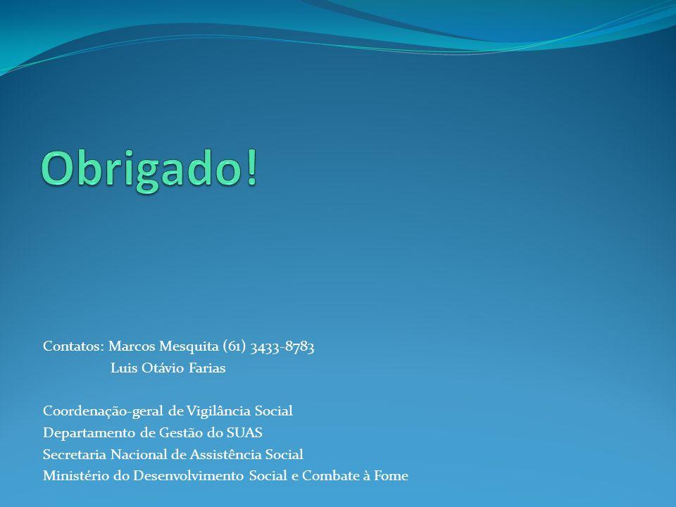 Obrigado! Contatos: Marcos Mesquita (61) 3433-8783 Luis Otávio Farias