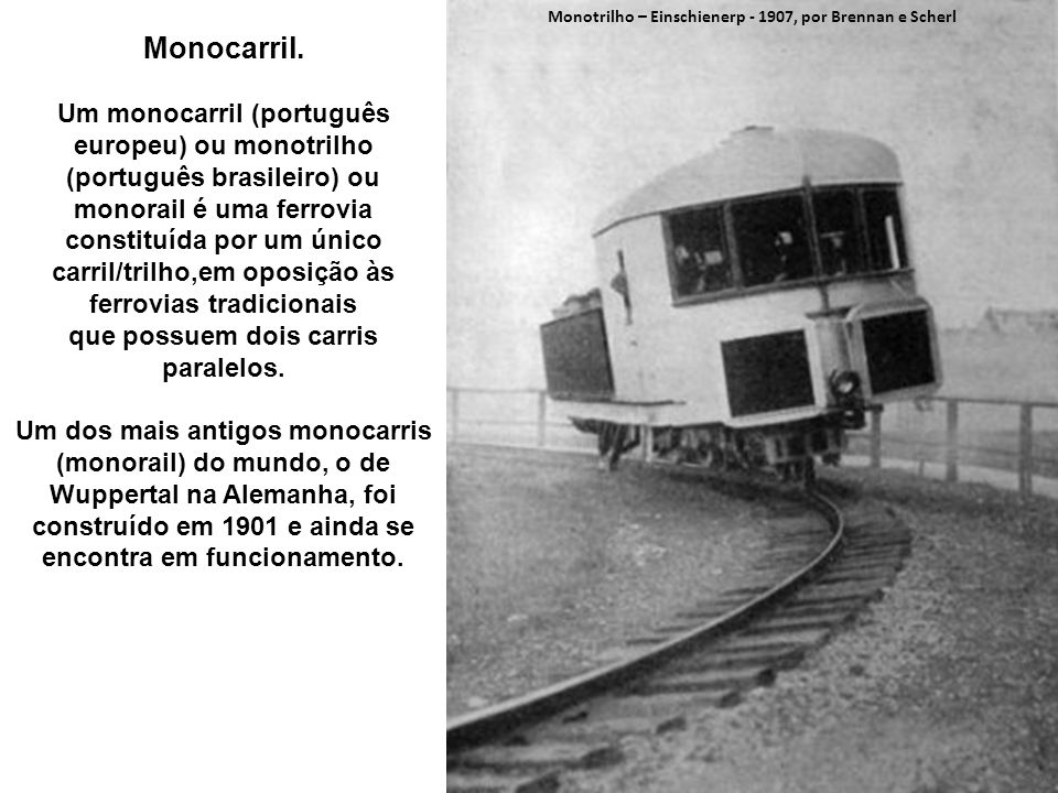 Monotrilho – Einschienerp - 1907, por Brennan e Scherl
