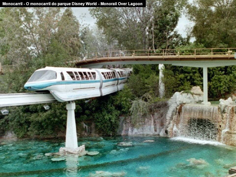 Monocarril - O monocarril do parque Disney World - Monorail Over Lagoon
