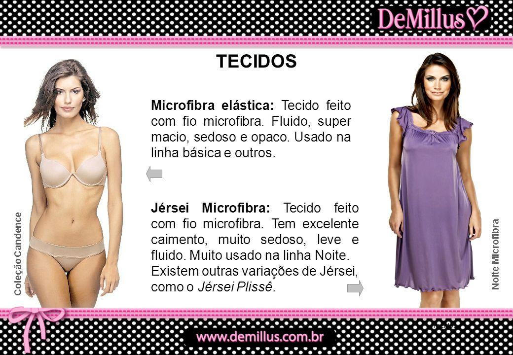 TECIDOS Microfibra elástica: Tecido feito com fio microfibra. Fluido, super macio, sedoso e opaco. Usado na linha básica e outros.
