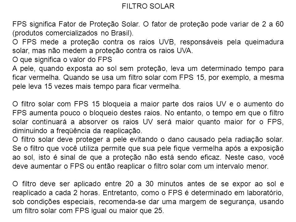 FILTRO SOLAR FPS significa Fator de Proteção Solar. O fator de proteção pode variar de 2 a 60 (produtos comercializados no Brasil).