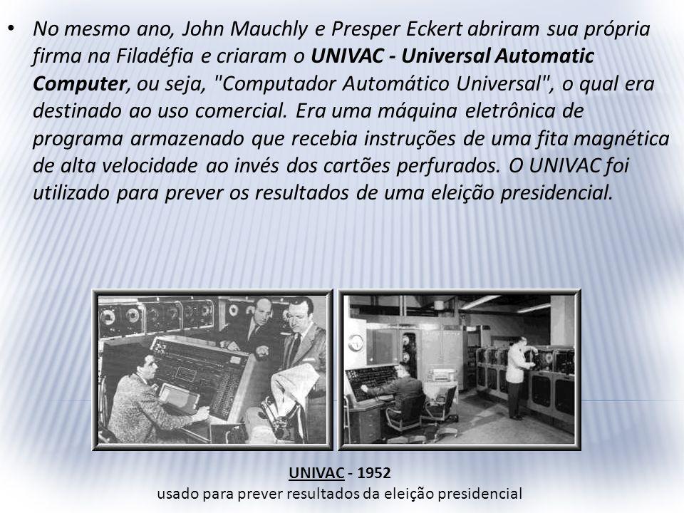 UNIVAC - 1952 usado para prever resultados da eleição presidencial
