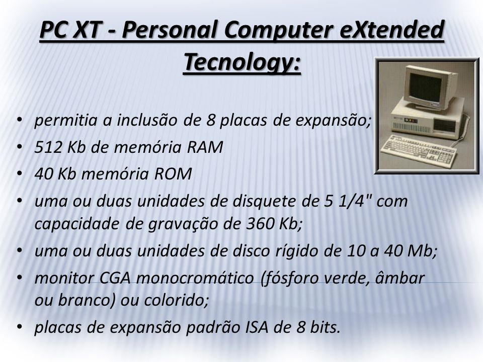PC XT - Personal Computer eXtended Tecnology: