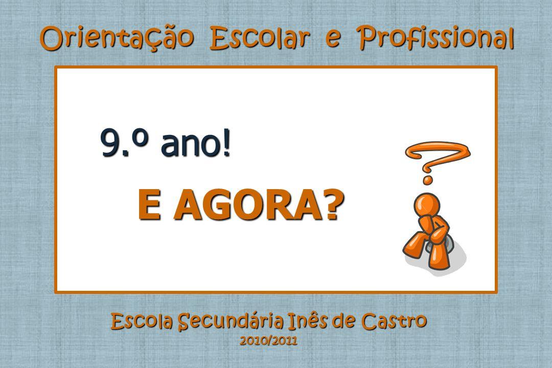 Orientação Escolar e Profissional Escola Secundária Inês de Castro