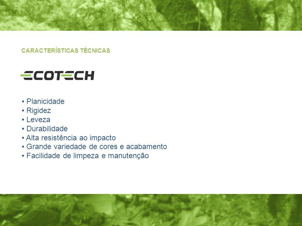 • Alta resistência ao impacto • Grande variedade de cores e acabamento