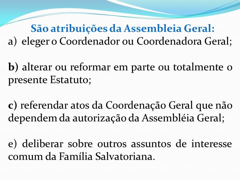 São atribuições da Assembleia Geral: