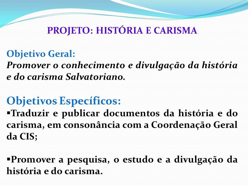 PROJETO: HISTÓRIA E CARISMA