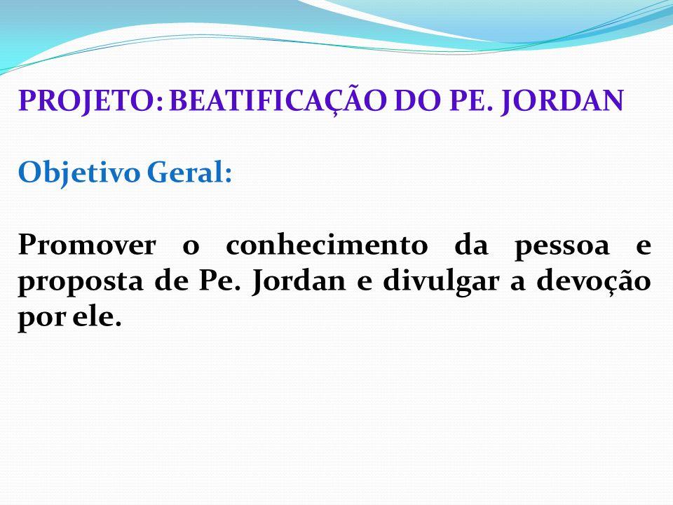 PROJETO: BEATIFICAÇÃO DO PE. JORDAN