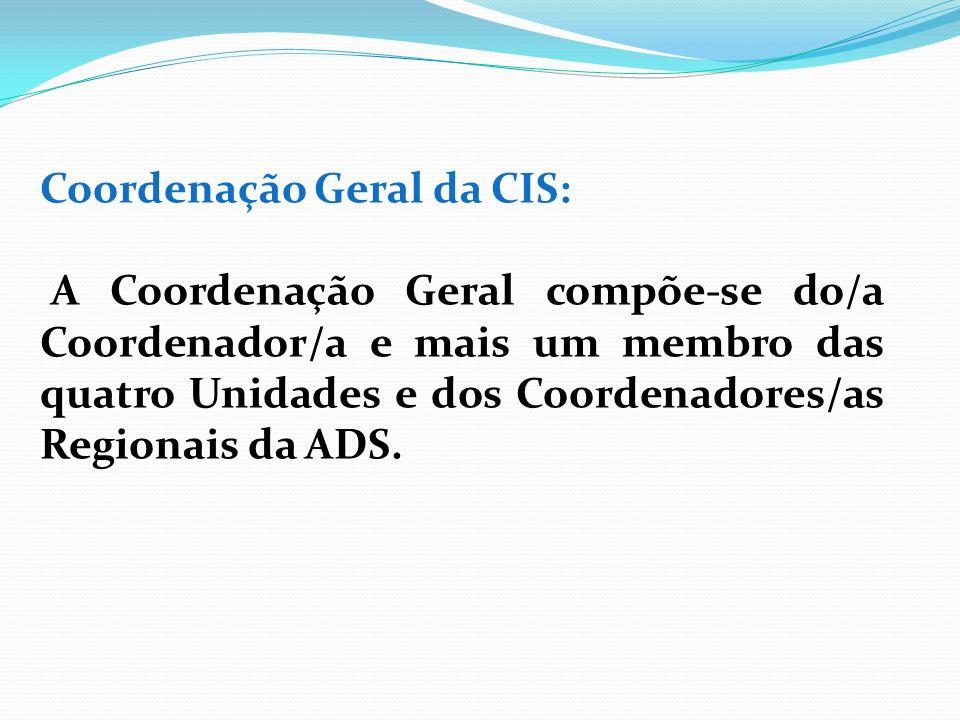 Coordenação Geral da CIS: