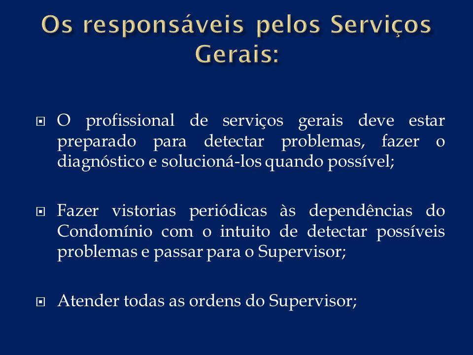 Os responsáveis pelos Serviços Gerais: