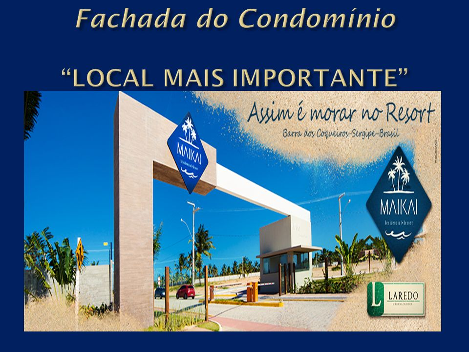 Fachada do Condomínio LOCAL MAIS IMPORTANTE