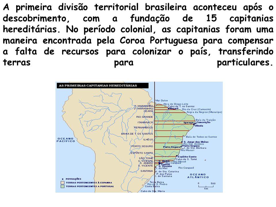 A primeira divisão territorial brasileira aconteceu após o descobrimento, com a fundação de 15 capitanias hereditárias.