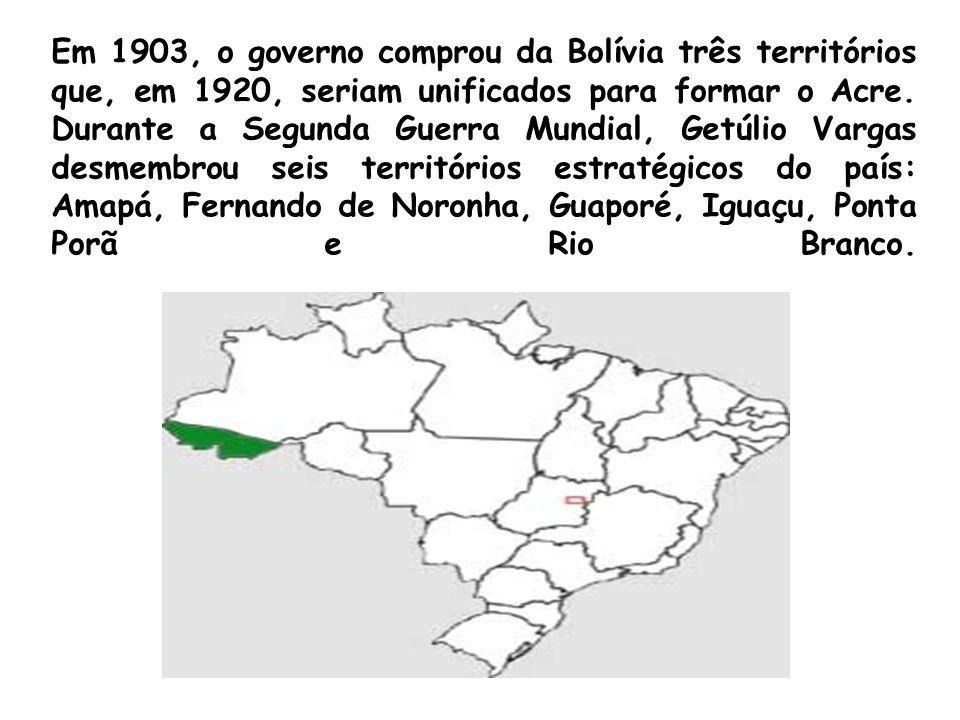 Em 1903, o governo comprou da Bolívia três territórios que, em 1920, seriam unificados para formar o Acre.