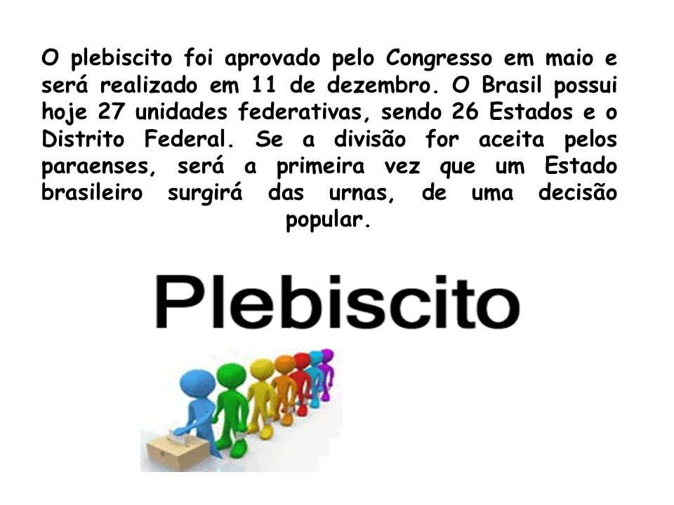 O plebiscito foi aprovado pelo Congresso em maio e será realizado em 11 de dezembro.