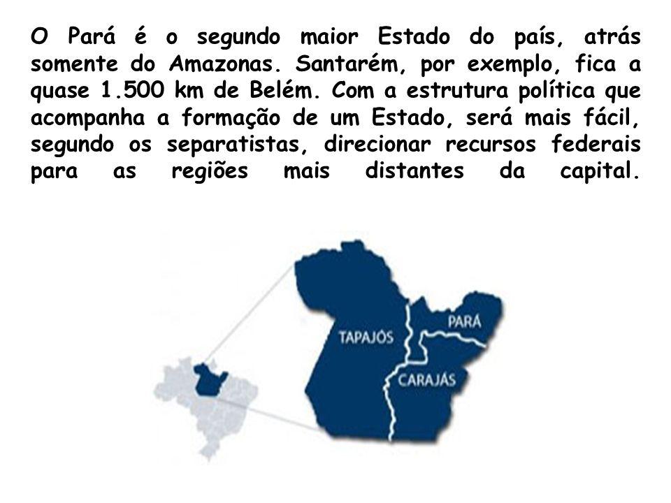 O Pará é o segundo maior Estado do país, atrás somente do Amazonas