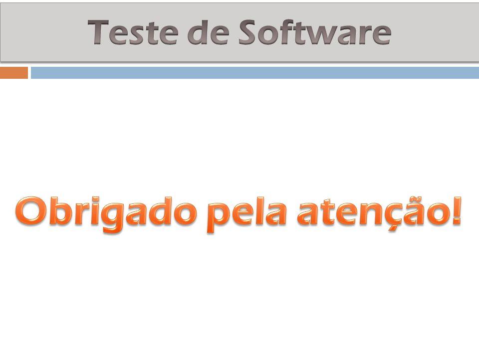 Teste de Software Obrigado pela atenção!