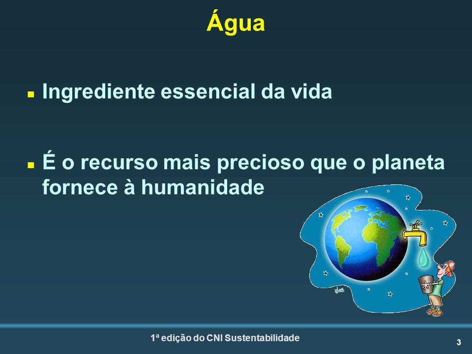 Água Ingrediente essencial da vida