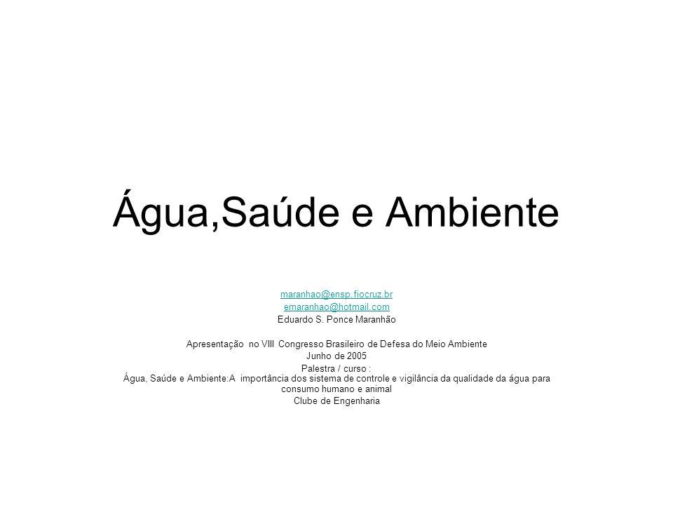 Água,Saúde e Ambiente maranhao@ensp.fiocruz.br emaranhao@hotmail.com