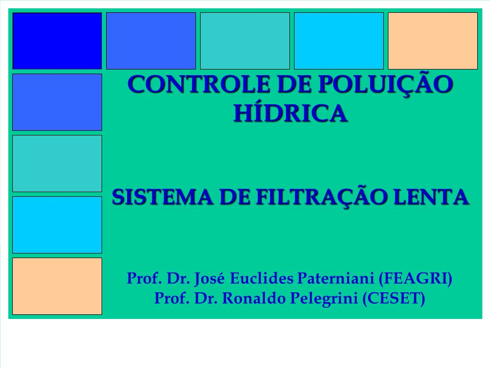 CONTROLE DE POLUIÇÃO HÍDRICA SISTEMA DE FILTRAÇÃO LENTA Prof. Dr
