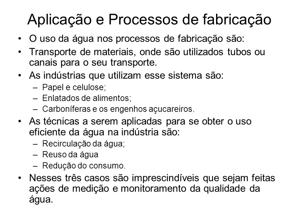 Aplicação e Processos de fabricação