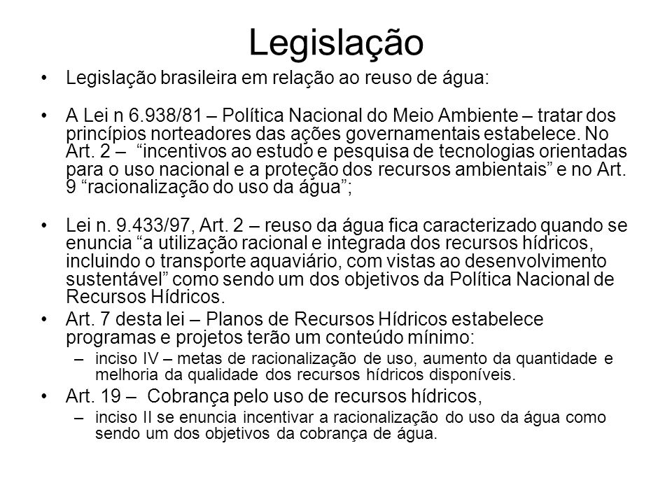 Legislação Legislação brasileira em relação ao reuso de água: