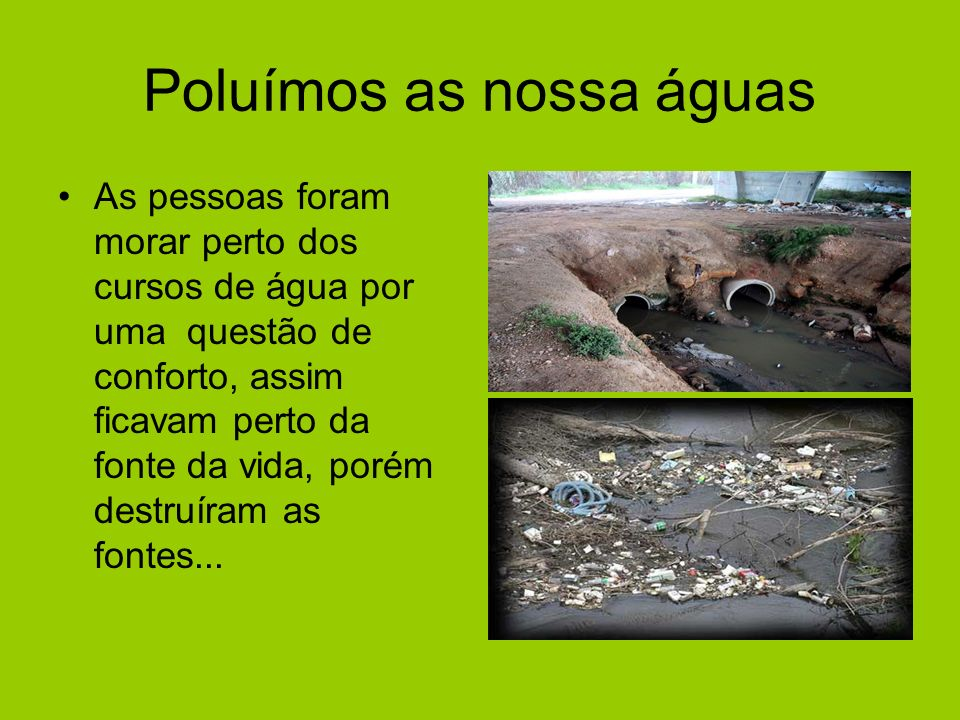 Poluímos as nossa águas